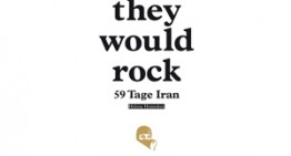 they would rock – 59 Tage Iran