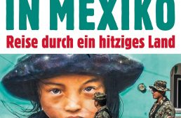 In Mexico – Reise durch ein hitziges Land (Andreas Altmann)